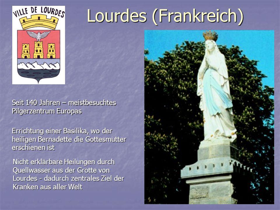 Lourdes (Frankreich) Seit 140 Jahren – meistbesuchtes Pilgerzentrum Europas.