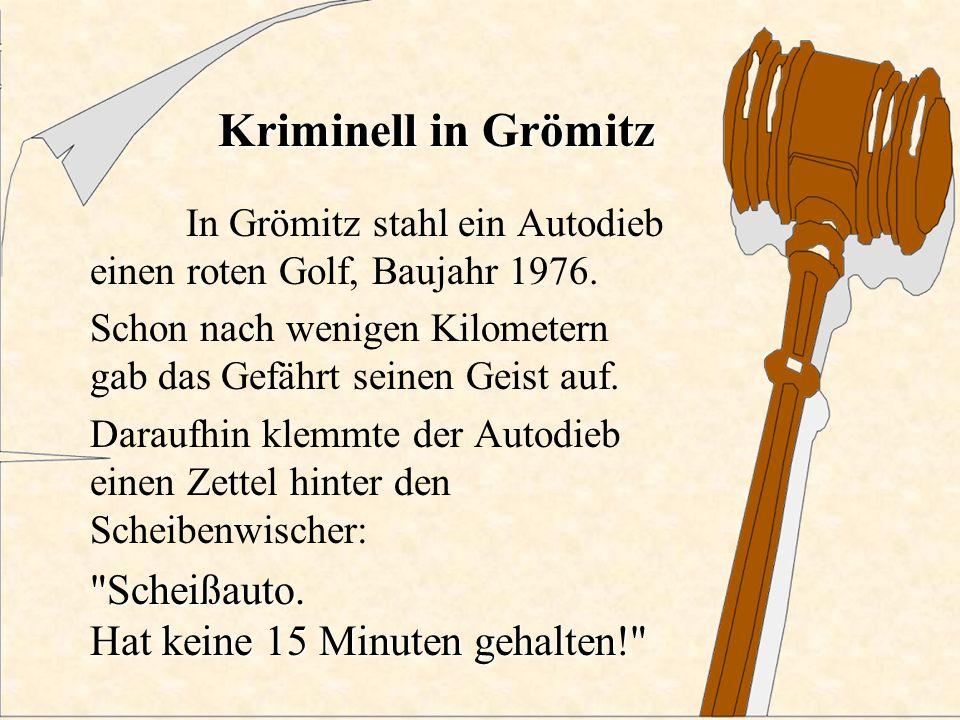 Kriminell in Grömitz Scheißauto. Hat keine 15 Minuten gehalten!