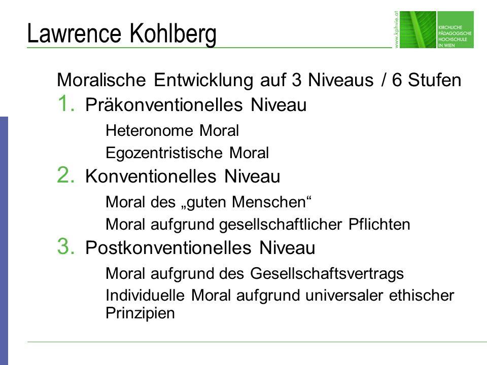 Lawrence Kohlberg Moralische Entwicklung auf 3 Niveaus / 6 Stufen