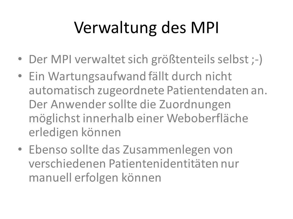 Verwaltung des MPI Der MPI verwaltet sich größtenteils selbst ;-)