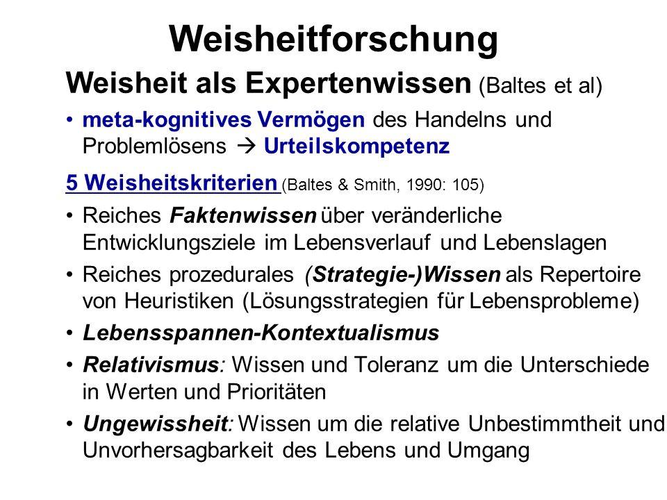 Weisheitforschung Weisheit als Expertenwissen (Baltes et al)