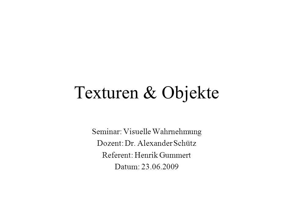 Texturen & Objekte Seminar: Visuelle Wahrnehmung