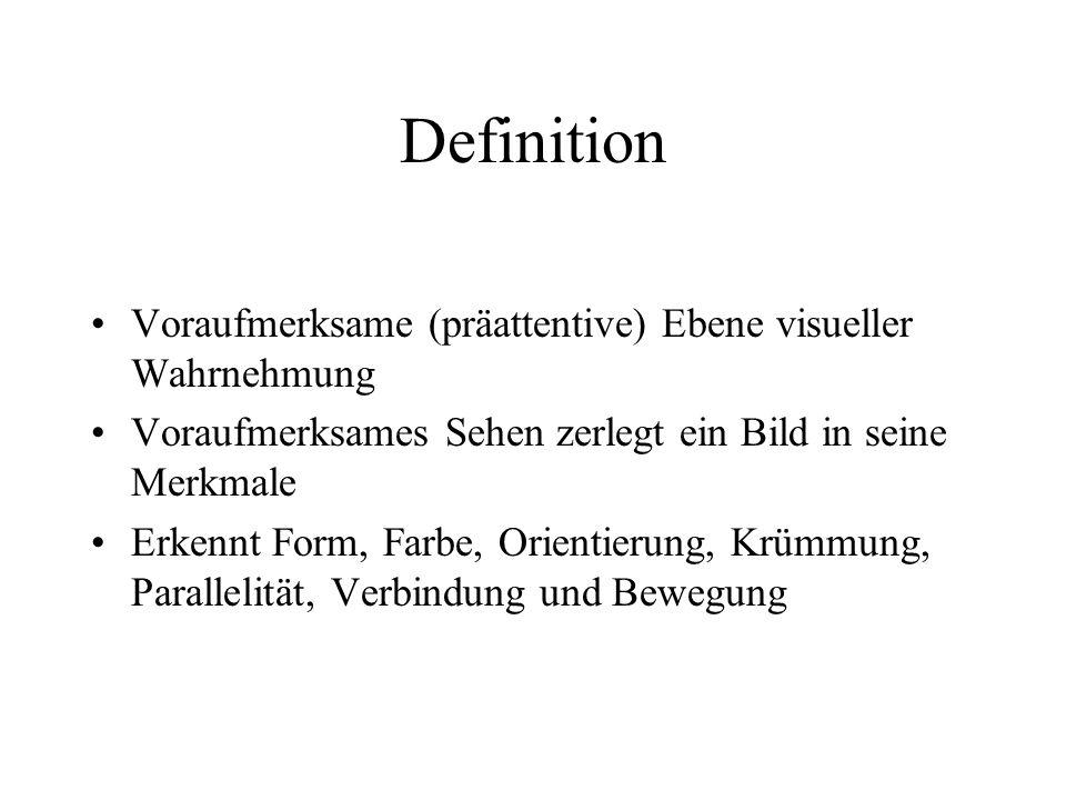 Definition Voraufmerksame (präattentive) Ebene visueller Wahrnehmung