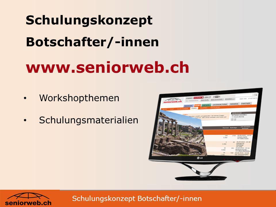 Schulungskonzept Botschafter/-innen www.seniorweb.ch
