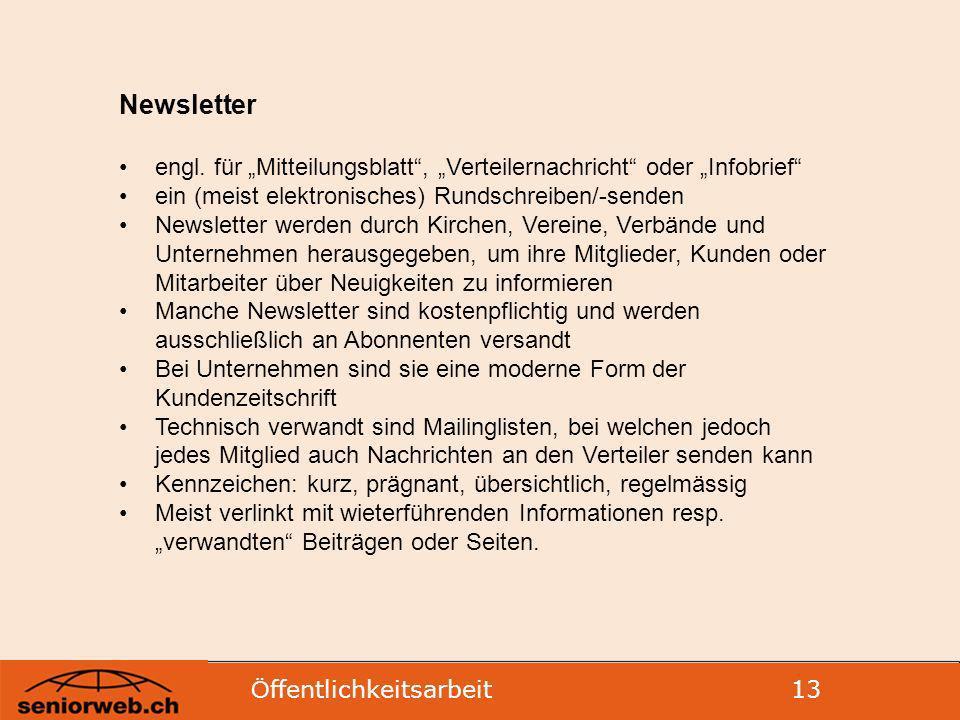 """Newsletter engl. für """"Mitteilungsblatt , """"Verteilernachricht oder """"Infobrief ein (meist elektronisches) Rundschreiben/-senden."""