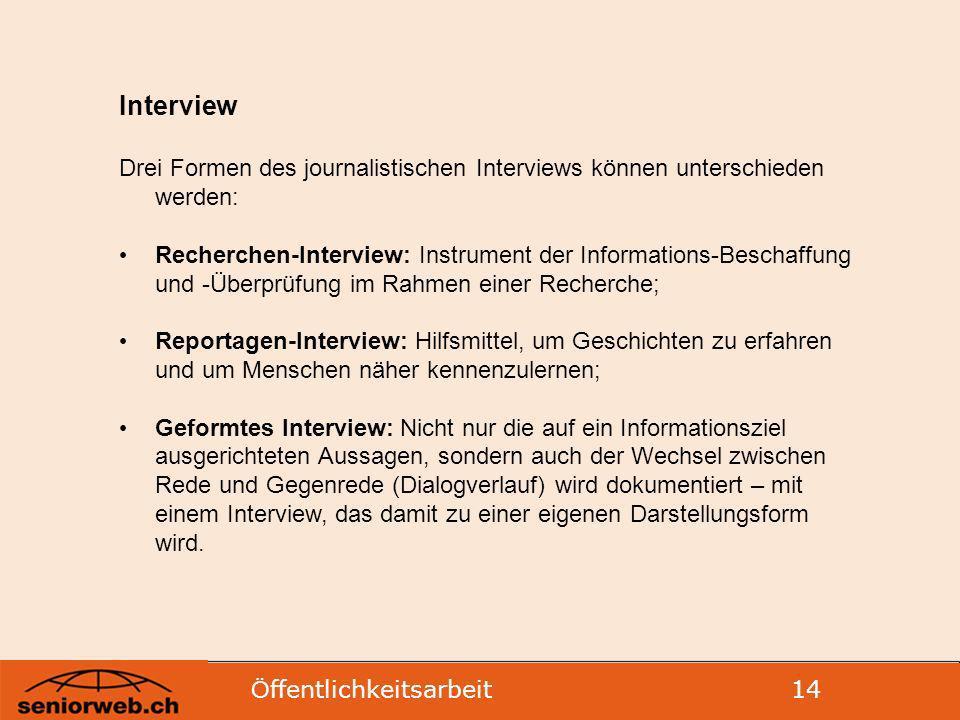 Interview Drei Formen des journalistischen Interviews können unterschieden werden: