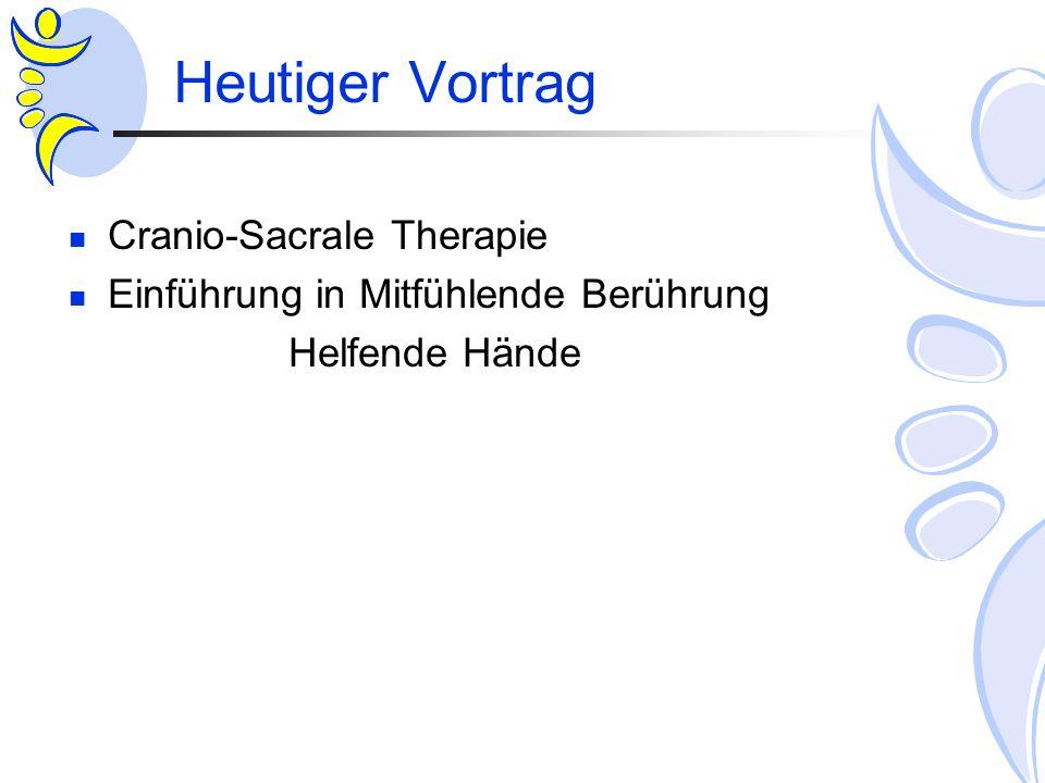 Heutiger Vortrag Cranio-Sacrale Therapie