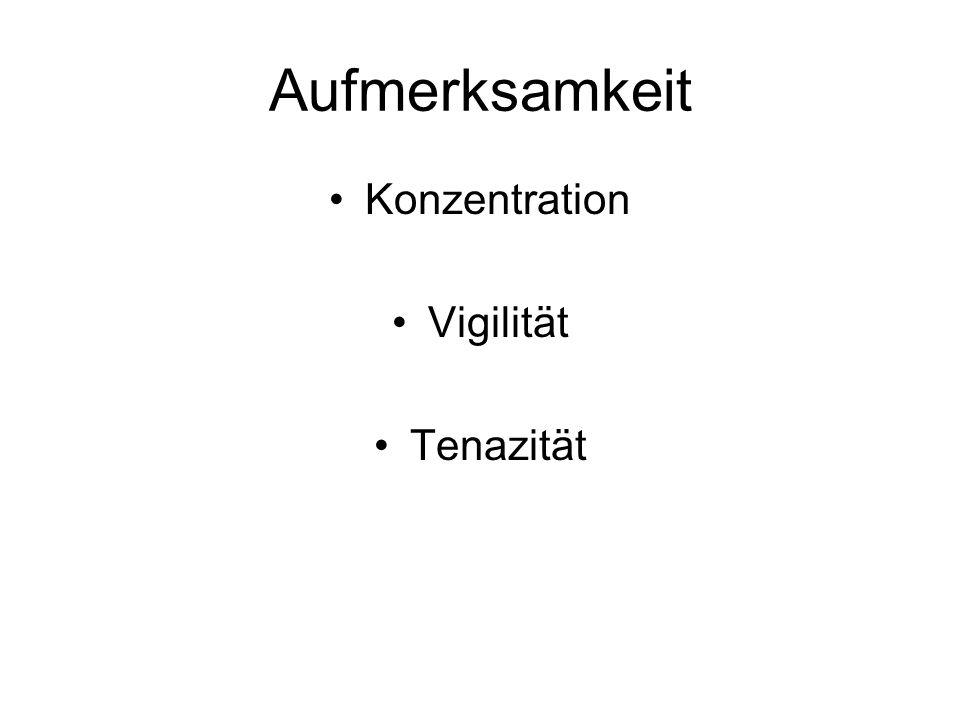 Aufmerksamkeit Konzentration Vigilität Tenazität