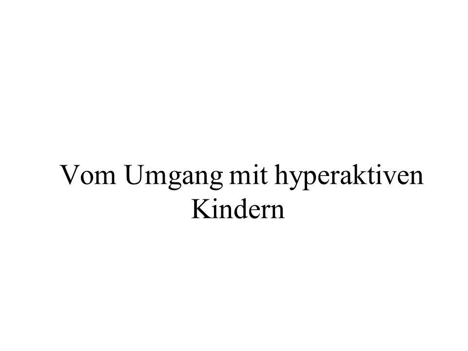 Vom Umgang mit hyperaktiven Kindern