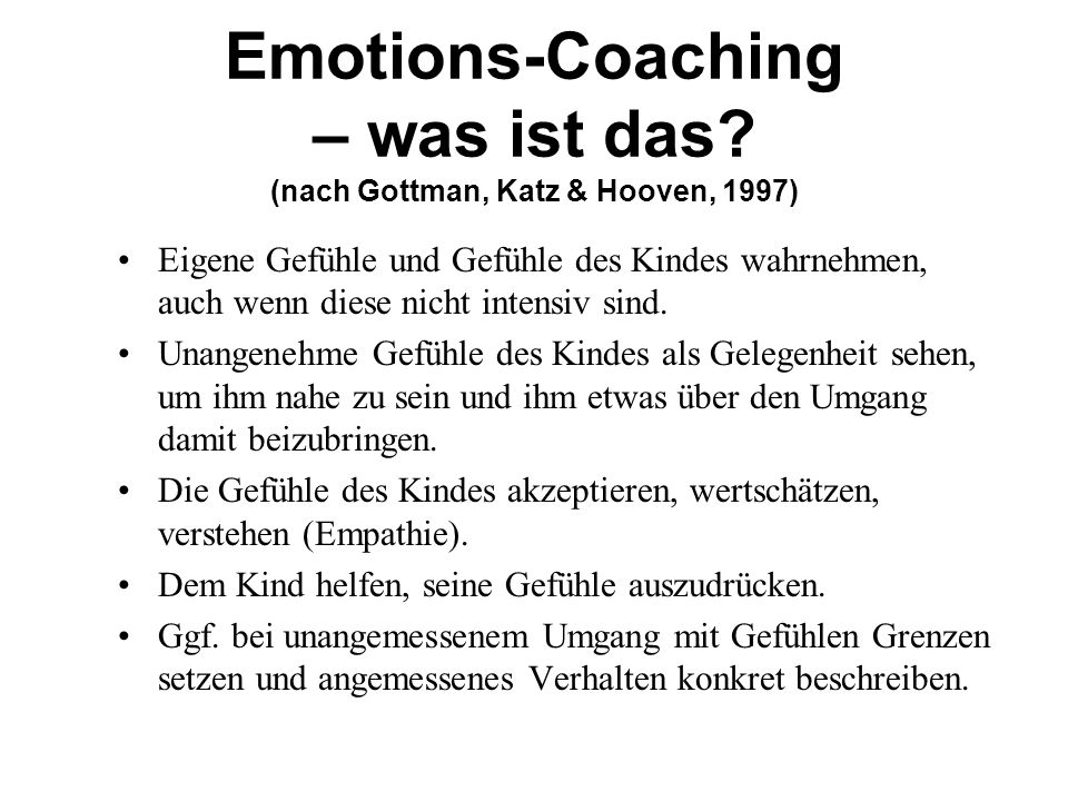 Emotions-Coaching – was ist das (nach Gottman, Katz & Hooven, 1997)