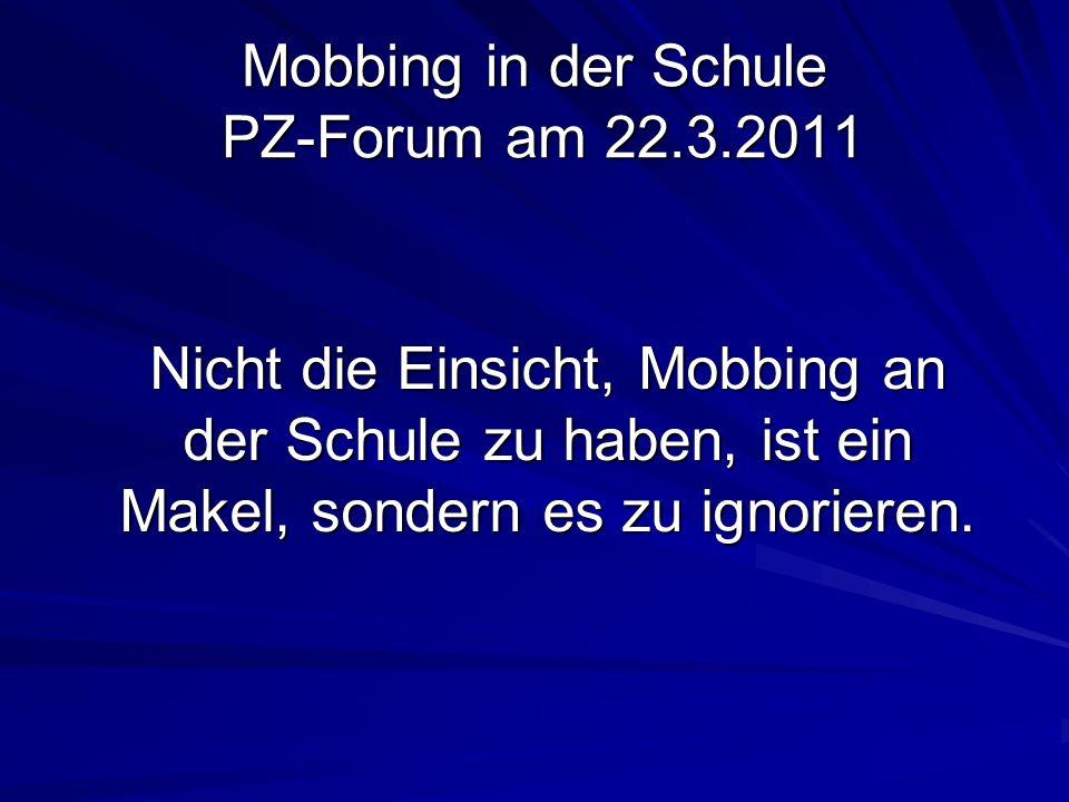 Mobbing in der Schule PZ-Forum am 22.3.2011