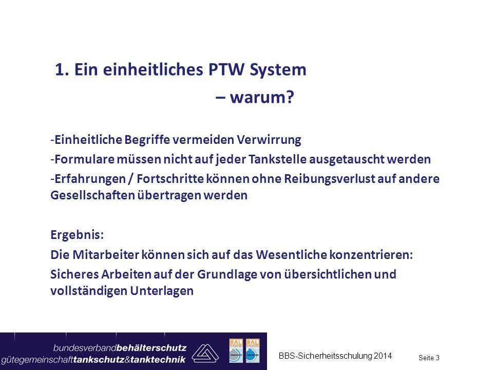 1. Ein einheitliches PTW System – warum