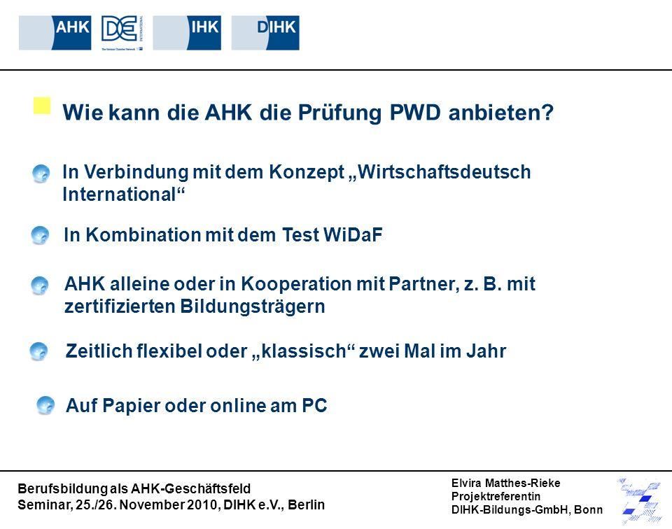 Wie kann die AHK die Prüfung PWD anbieten