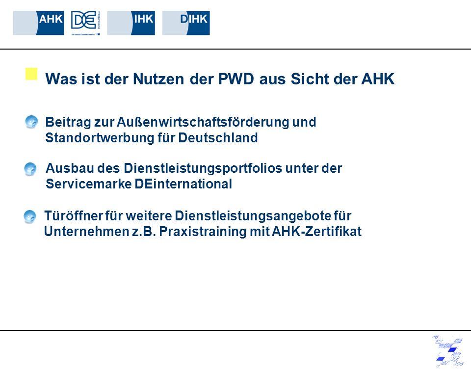 Was ist der Nutzen der PWD aus Sicht der AHK