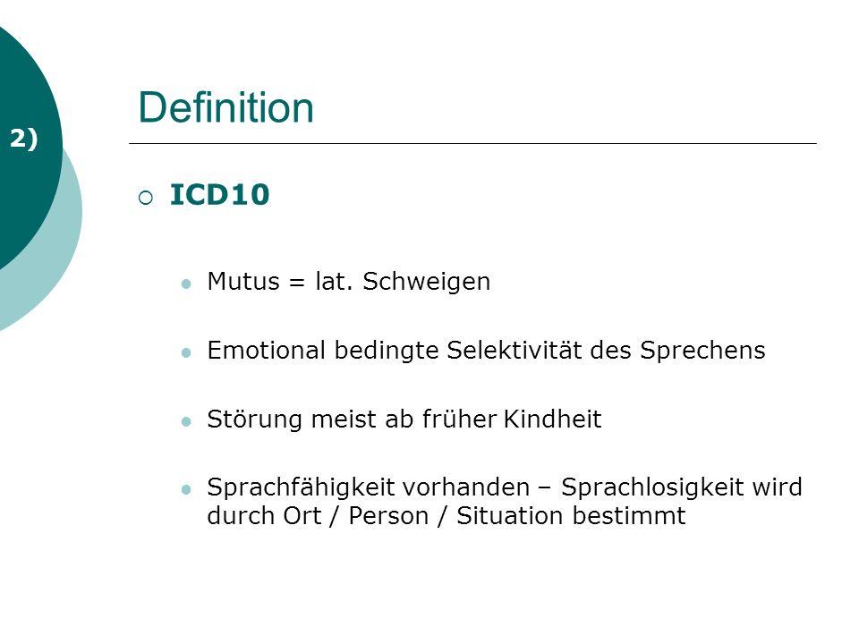 Definition ICD10 2) Mutus = lat. Schweigen