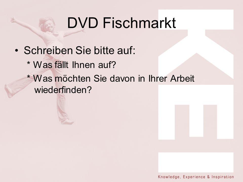 DVD Fischmarkt Schreiben Sie bitte auf: * Was fällt Ihnen auf