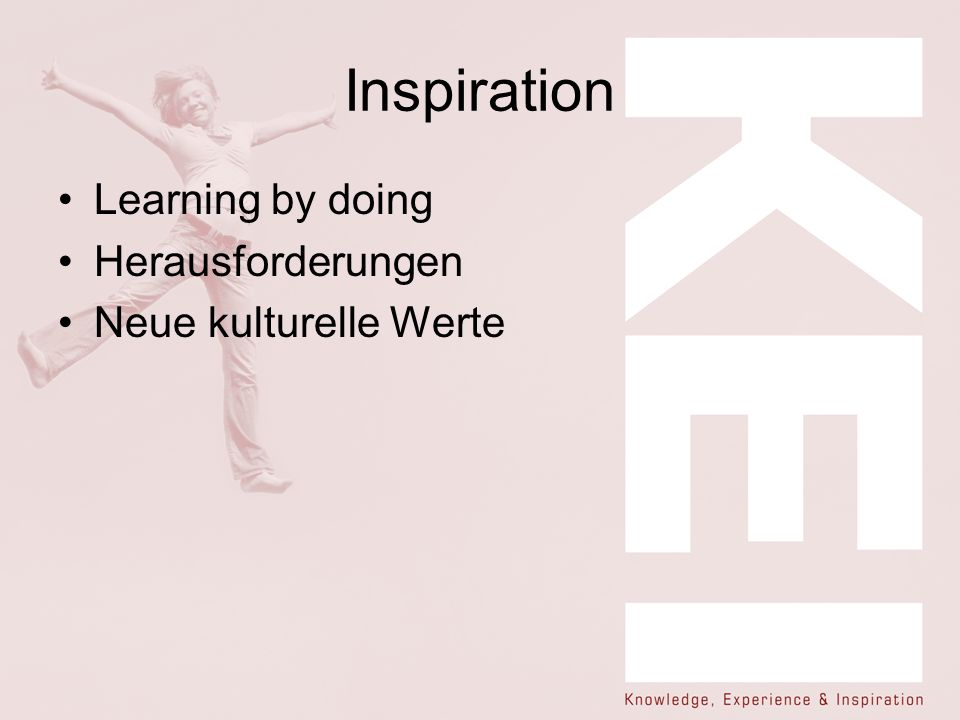 Inspiration Learning by doing Herausforderungen Neue kulturelle Werte