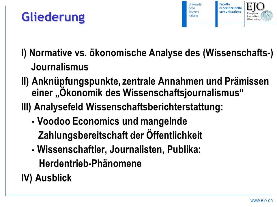 Gliederung I) Normative vs. ökonomische Analyse des (Wissenschafts-)