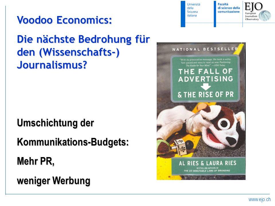 Voodoo Economics: Die nächste Bedrohung für den (Wissenschafts-) Journalismus Umschichtung der. Kommunikations-Budgets: