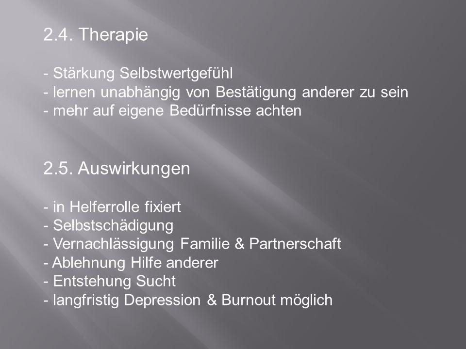 2.4. Therapie 2.5. Auswirkungen Stärkung Selbstwertgefühl