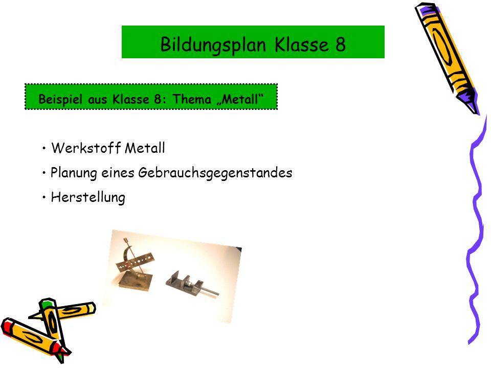 """Beispiel aus Klasse 8: Thema """"Metall"""