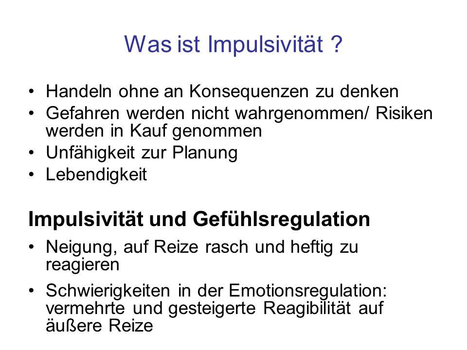 Was ist Impulsivität Impulsivität und Gefühlsregulation