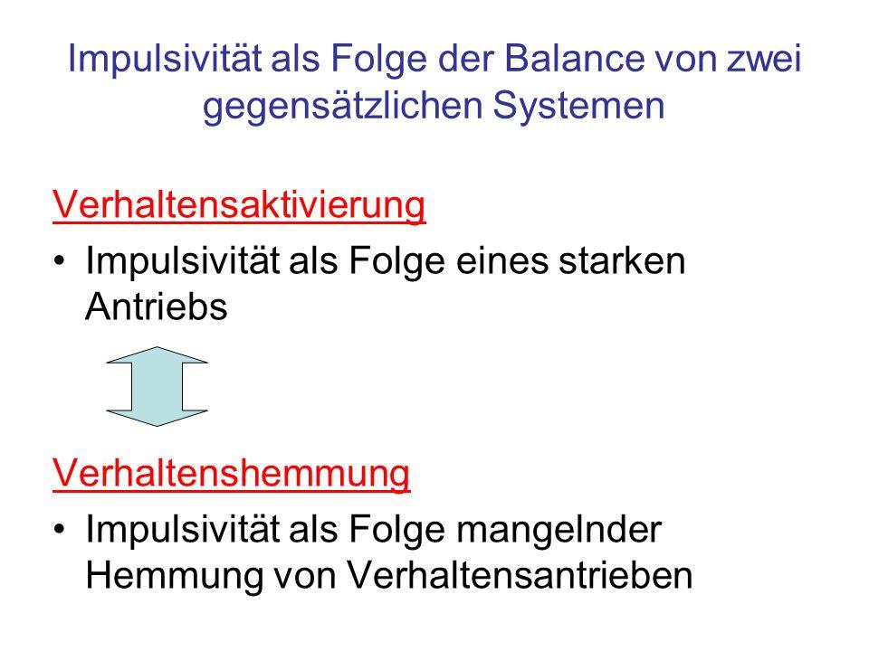 Impulsivität als Folge der Balance von zwei gegensätzlichen Systemen