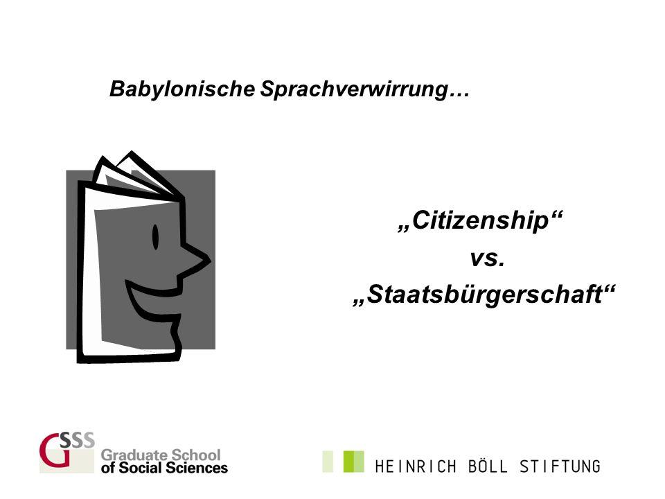 "Babylonische Sprachverwirrung… ""Citizenship vs. ""Staatsbürgerschaft"