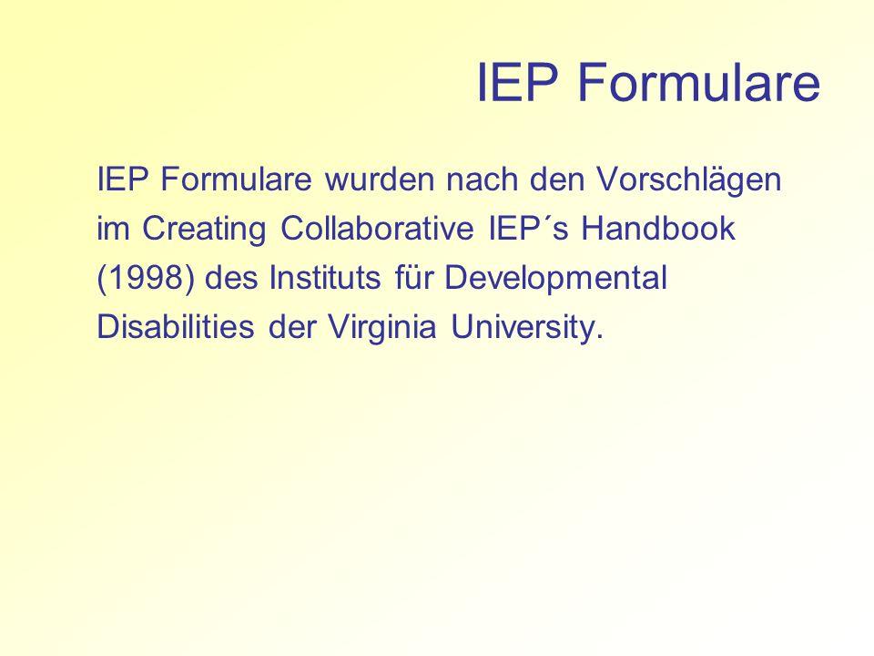 IEP Formulare IEP Formulare wurden nach den Vorschlägen