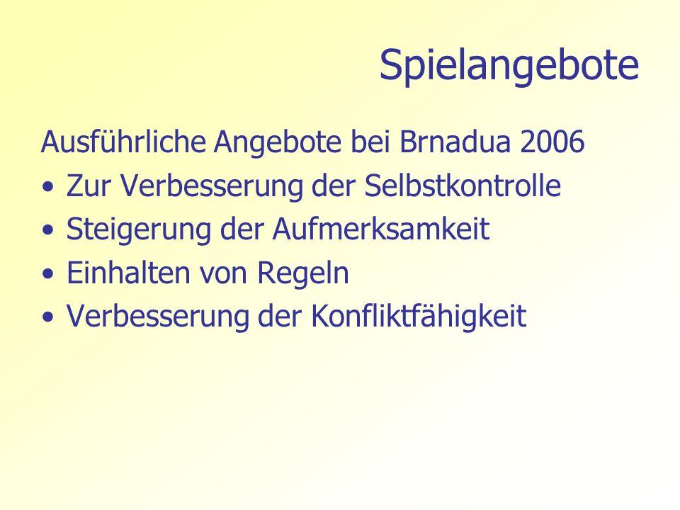 Spielangebote Ausführliche Angebote bei Brnadua 2006