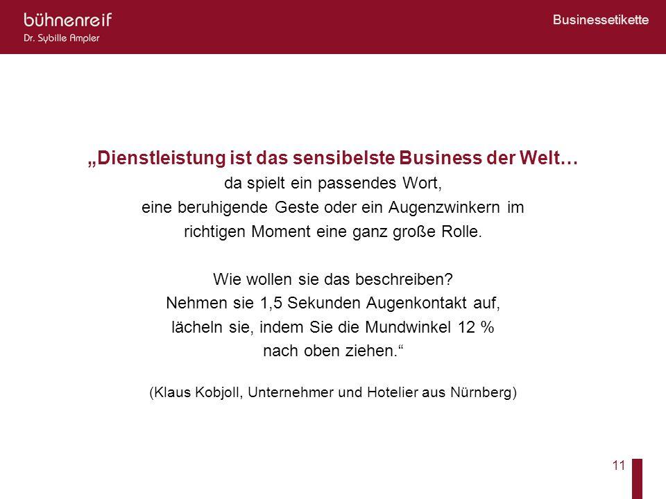 """""""Dienstleistung ist das sensibelste Business der Welt…"""