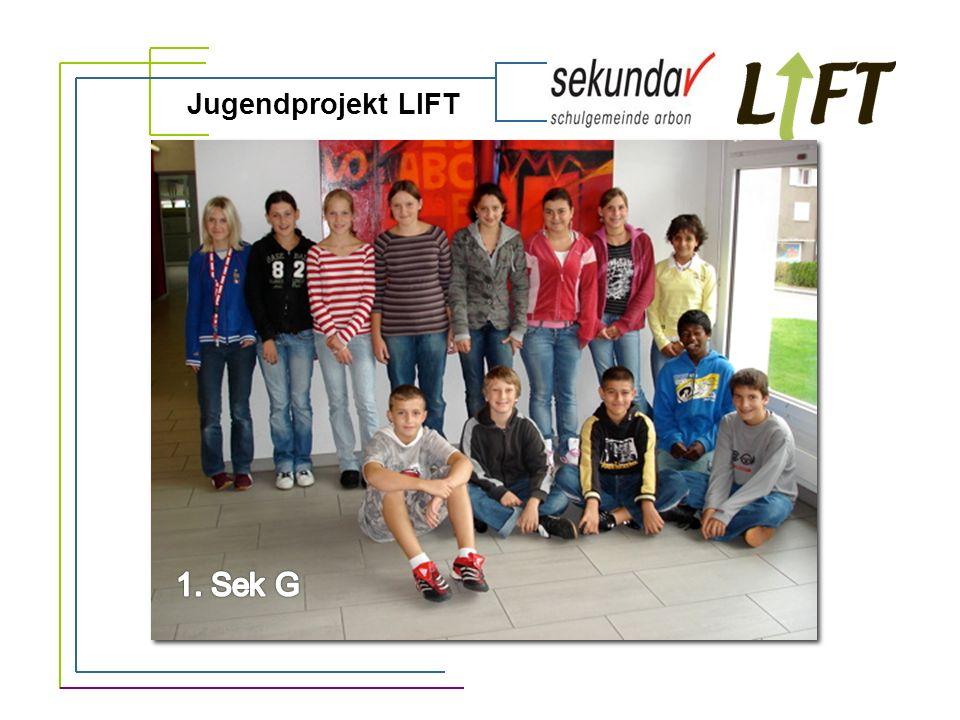 Jugendprojekt LIFT 1. Sek G