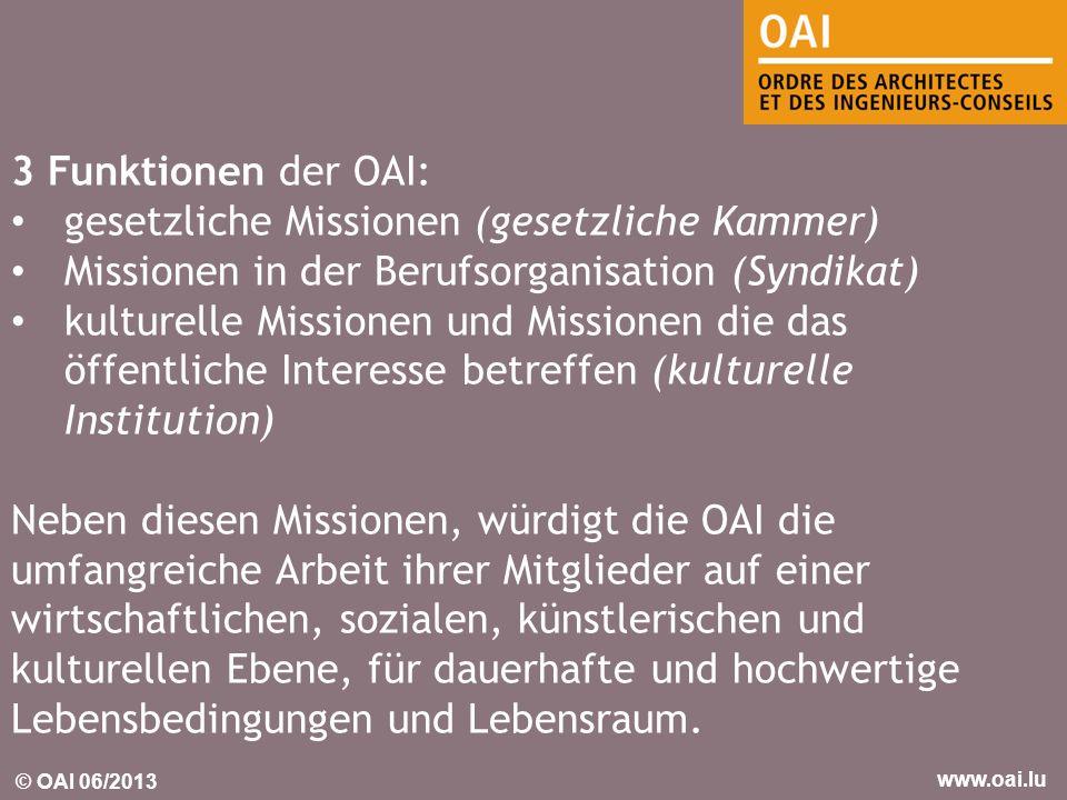 3 Funktionen der OAI: gesetzliche Missionen (gesetzliche Kammer) Missionen in der Berufsorganisation (Syndikat)