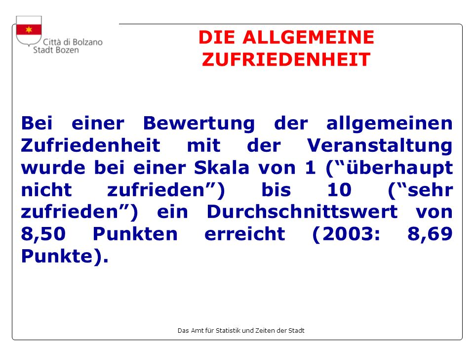 DIE ALLGEMEINE ZUFRIEDENHEIT