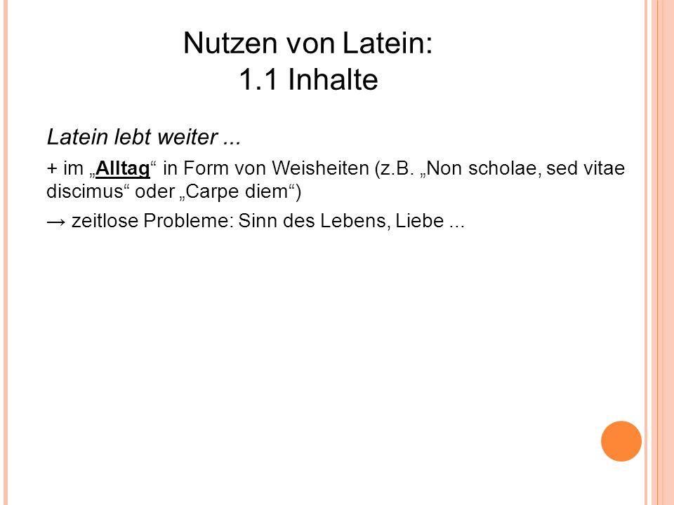 Nutzen von Latein: 1.1 Inhalte Latein lebt weiter ...