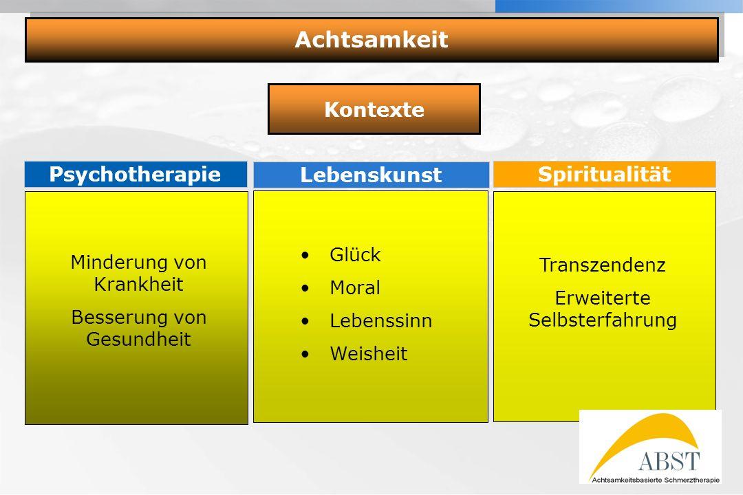 Achtsamkeit Kontexte Psychotherapie Lebenskunst Spiritualität Glück