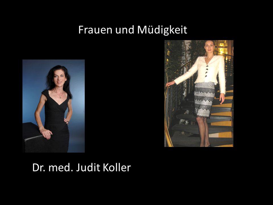Frauen und Müdigkeit Dr. med. Judit Koller