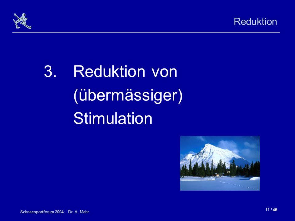3. Reduktion von (übermässiger) Stimulation Reduktion