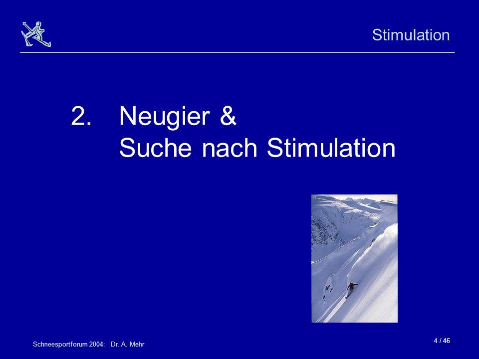 2. Neugier & Suche nach Stimulation