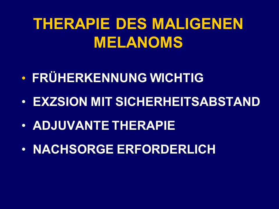 THERAPIE DES MALIGENEN MELANOMS