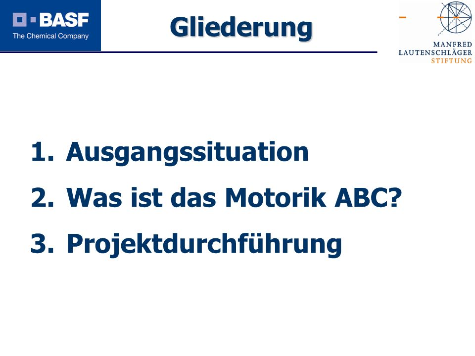 Gliederung Ausgangssituation Was ist das Motorik ABC Projektdurchführung