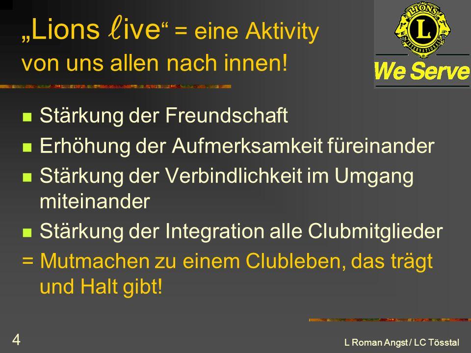 """""""Lions live = eine Aktivity von uns allen nach innen!"""