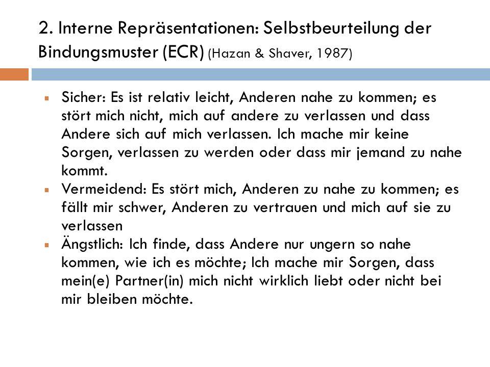 2. Interne Repräsentationen: Selbstbeurteilung der Bindungsmuster (ECR) (Hazan & Shaver, 1987)