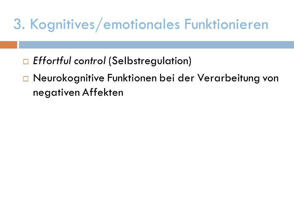 3. Kognitives/emotionales Funktionieren