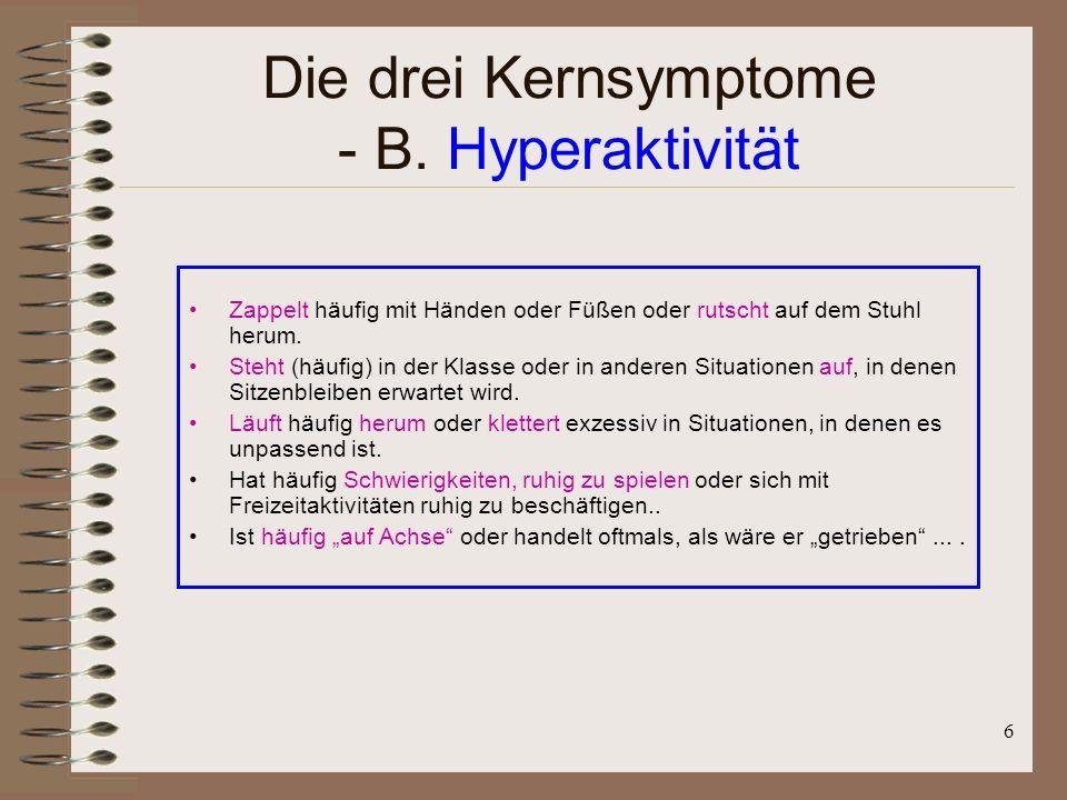 Die drei Kernsymptome - B. Hyperaktivität