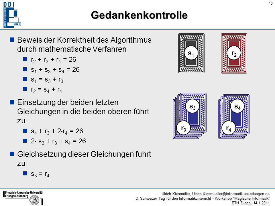 Gedankenkontrolle Beweis der Korrektheit des Algorithmus durch mathematische Verfahren. r2 + r3 + r4 = 26.