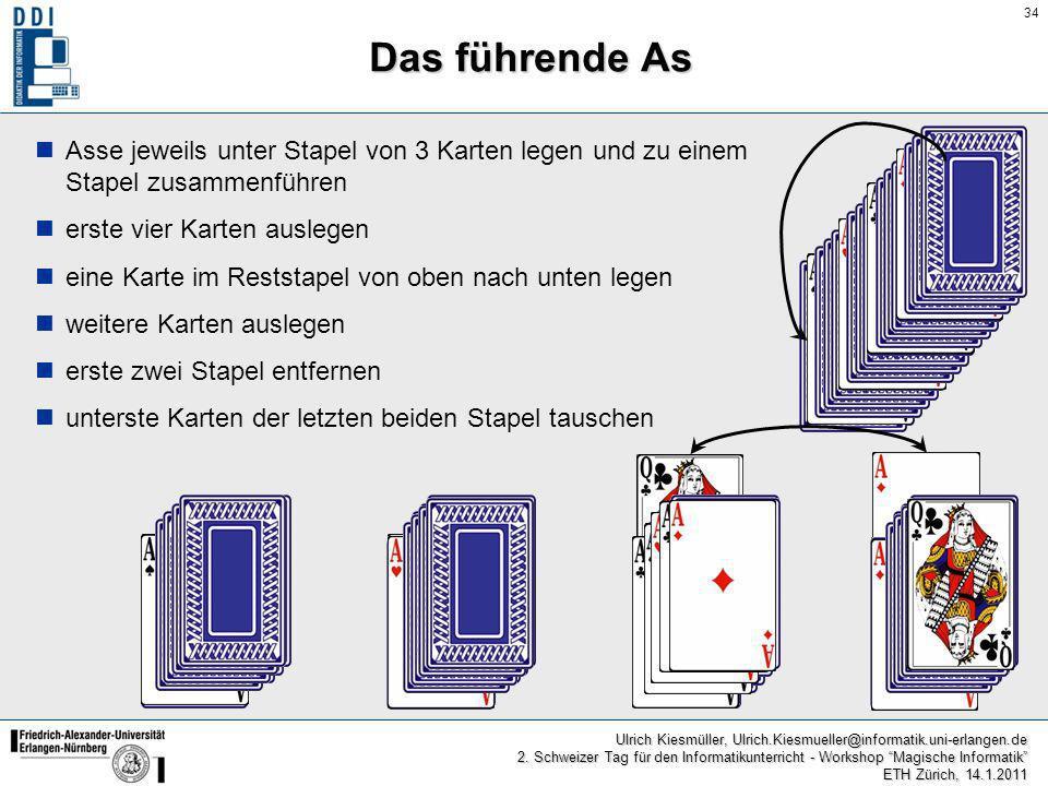 Das führende As Asse jeweils unter Stapel von 3 Karten legen und zu einem Stapel zusammenführen. erste vier Karten auslegen.