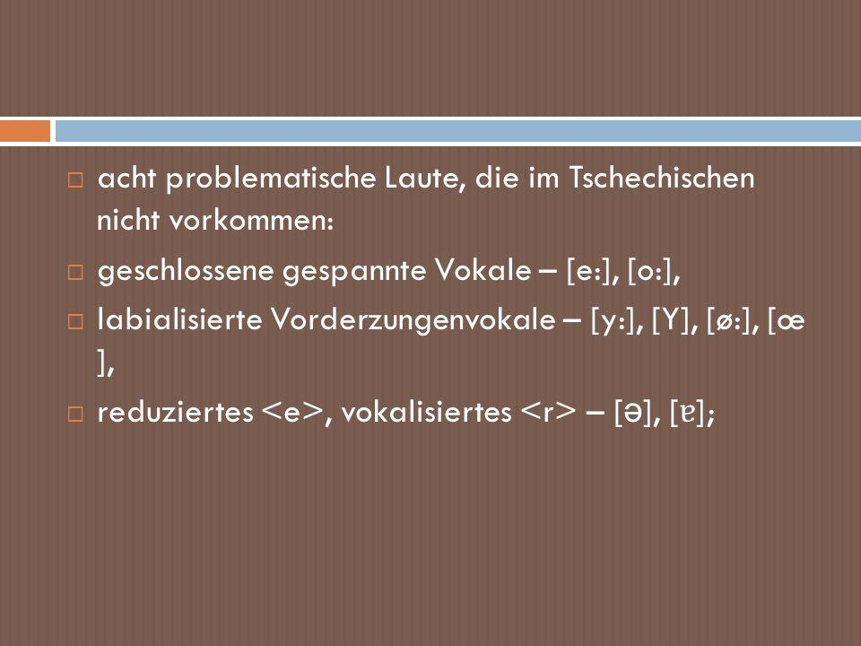 acht problematische Laute, die im Tschechischen nicht vorkommen: