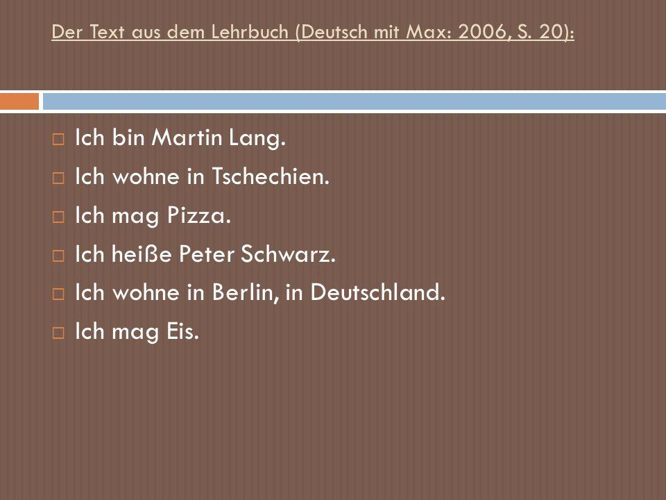Der Text aus dem Lehrbuch (Deutsch mit Max: 2006, S. 20):
