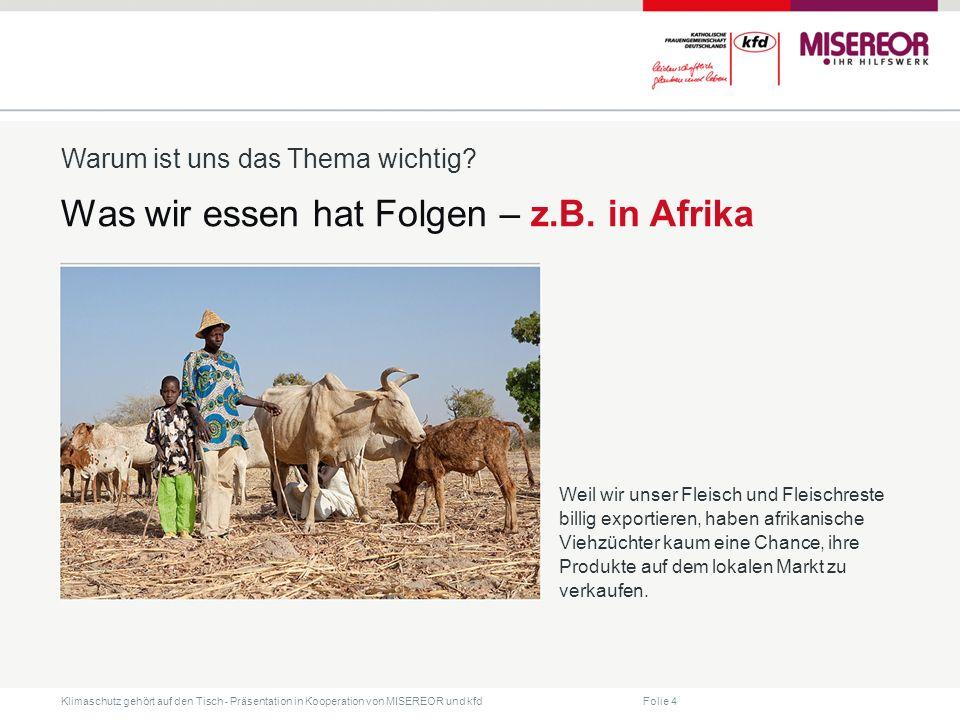 Was wir essen hat Folgen – z.B. in Afrika